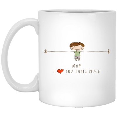 Mom I Love You This Much Mug