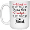 Blessed To Have You As My Bonus Mom Mug