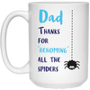 Dad Thanks For Rehoming All The Spiders Mug - Gift For Dad