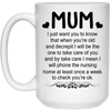 Mum I Will Be The One To Take Care Of You Mug