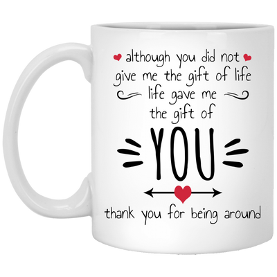 Although you did not give me the gift of life life gave me the gift of you mug - gifts for couple