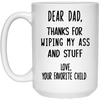 Thanks For Wiping My Stuff Mug - Gift For Dad