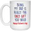 Being My Dad Is Really The Only Gift Mug - Gift For Dad 1