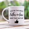 You Are The Best Father In Law Keep That Shit Up Mug - Gst