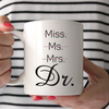 Miss Ms Mrs Dr Mug