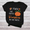 I teach the Cutest Pumpkins in the patch - Funny T-shirt for teacher