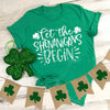 St patricks day - Let the shenanigans begin irish shamrock t shirt - GST