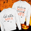 Get Back Witch I'm Your Wife Halloween Matching Couple White Sweatshirt