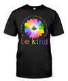 In A World Where You Can Be Anything - Be Kind Rainbow Shirt, LGBT Shirt, Be Kind Shirt