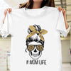 Skull Mom Life Shirt Gift For Mom