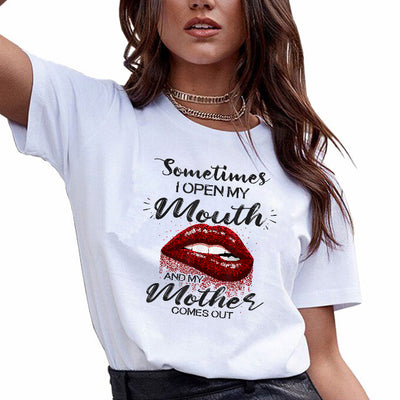 Sarcastic gifts - Sometimes when i open my mouth my mother comes out lips savage t-shirt - GST