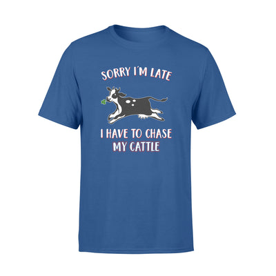 Sorry i'm late i have to chase my cattle  tshirt - gifts for farmer11