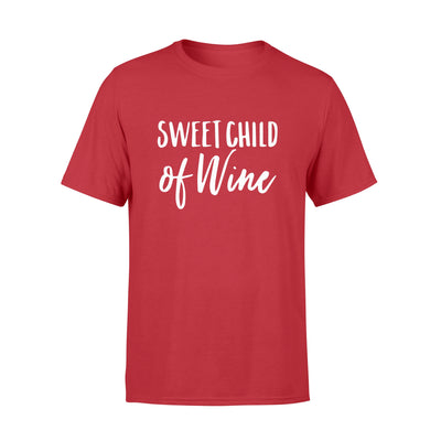 SWEETCHILD OF WINE SHIRT - GIFT FOR BACHELORETTE PARTY
