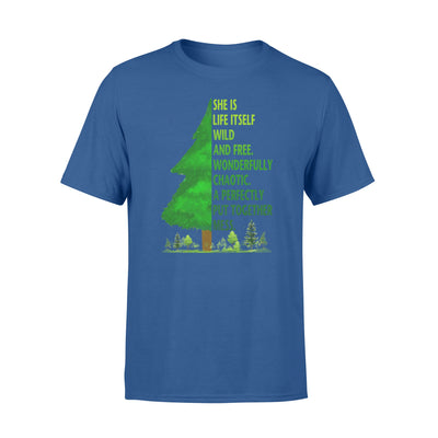 SHE IS LIFE ITSELF WILD AND FREE SHIRT - GIFT FOR CAMPING LOVERS