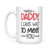Gift for Dad to be Daddy I can't wait to meet you Mug Gift for Husband