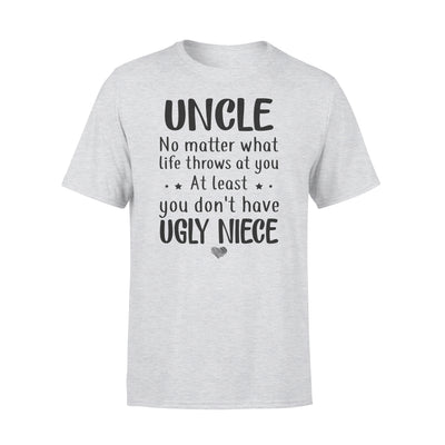 Uncle no matter what life throws at you tshirt - gifts for uncle - Standard T-shirt