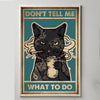 Don't tell me what to do cat smoking poster canvas GST