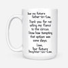 To father-in-law from daughter-in-law thanks for not selling my fiance to the circus Gsge - White Mug