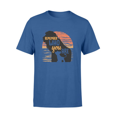 Remember whot you are tshirt - gifts for camping lovers