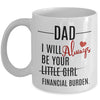 Gifts For Dad - I Will Always Be Your Financial Burden Coffee Mug - Gst