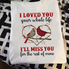 I Love You Your Whole Life I'll Miss You For The Rest Of Mine Memorial T-shirt