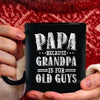 Gifts for grandpa - Funny gifts papa because grandpa is for old guys coffee mug - GST