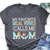 My Favorite Social Worker Calls Me Mom Shirt Gst