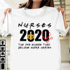 The one that became super heroes nurse 2020 shirt GST