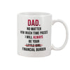 G10-dad No Matter How Much Time Passes I Will Always Be Your Little Girl Financial Burden Mug Best Christmas Gifts For Dad For Holiday Gst