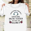 Super Cool Online Teacher Shirt Gift For Teacher