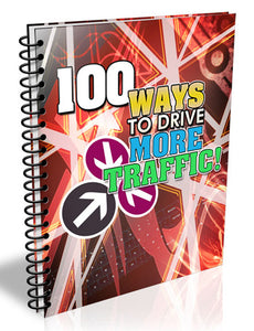 100 Ways To Drive More Traffic To Your Website Ebook