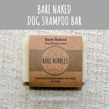Load image into Gallery viewer, Dog Shampoo Bar: Bare Naked