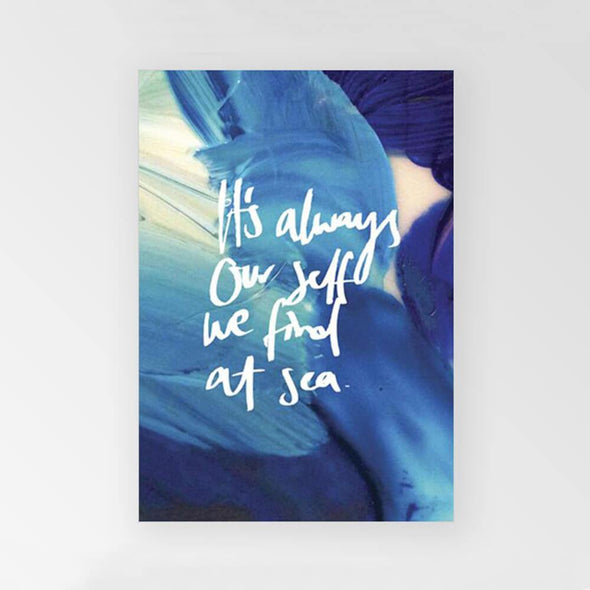Rachel Kennedy A3 Print - It's always our self we find at sea - Upcycle Studio