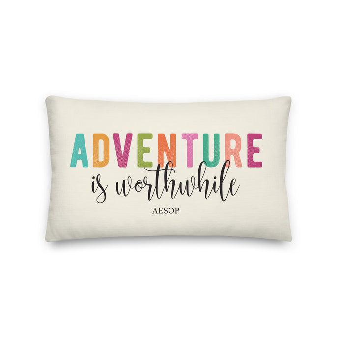 Adventure Is Worthwhile Pillow