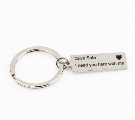"""Drive Safe I Need You Here With Me"" Keychain - inspiretreasure"