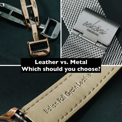 Which watch strap should you pick - leather strap or metal strap?