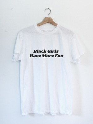 Black Girls Have More Fun
