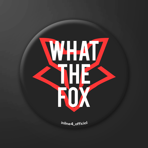 What The Fox - Badge