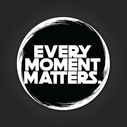 EVERY MOMENT MATTERS - Sticker