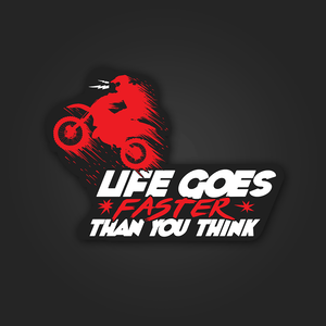 Life Goes Faster than you think - Sticker