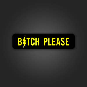 B*tch Please - Sticker