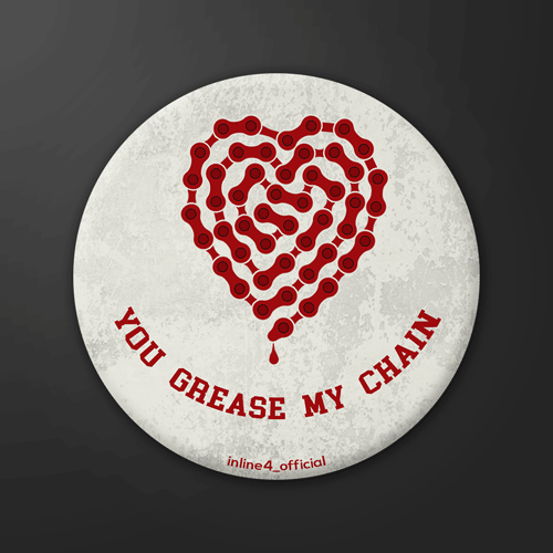 You Grease My Chain - Badge