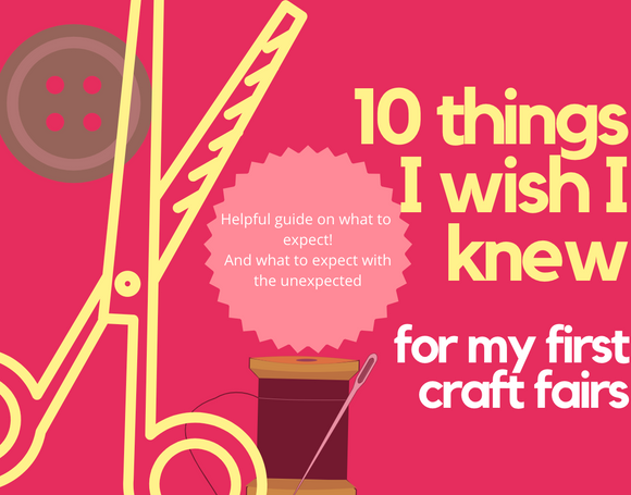 What I wish I Knew Before My First Craft Show!