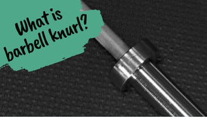 What is Barbell Knurl?