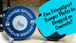 Can FringeSport Bumper Plates be Dropped on Concrete?