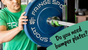 Do You Need Bumper Plates?
