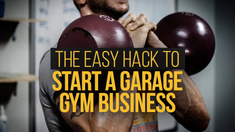 The easy hack to start a garage gym business
