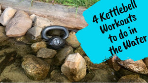 4 Kettlebell Workouts to do in the Water