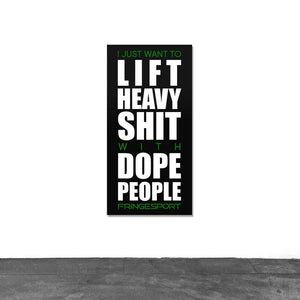 """Lift Heavy Shit"" Vinyl Banner"
