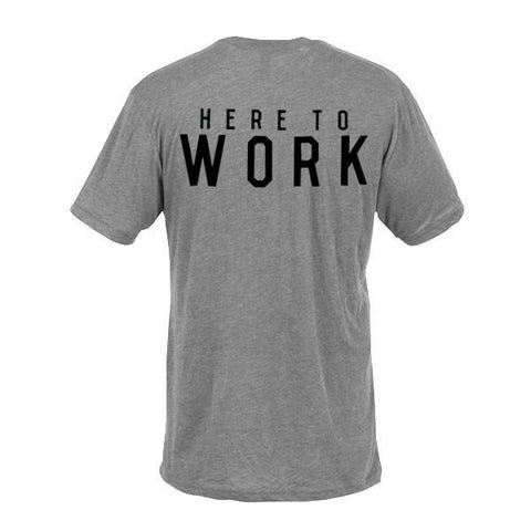 Here to Work T-Shirt